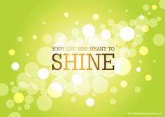 Shine your light! #shine #sparkle #quote http://thesitotacollection.com/home