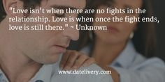 """""""Love isn't when there are no fights in the relationship. Love is when once the fight ends, love is still there."""" ~ Uknown  #Quote #Love #Marriage #Wedding #Relationships #Datelivery #DateNight #datenite #Couples #Husband #newlyweds #relationshipgoals #Wife #wifequotes #husbandquotes #relationshipquotes #marriagequotes"""
