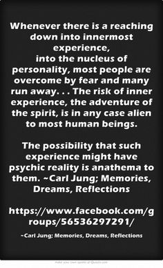 Whenever there is a reaching down into innermost experience,...