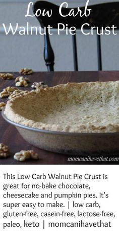 This Low Carb Walnut Pie Crust is great for no-bake chocolate, cheesecake and pumpkin pies. It's super easy to make. This gluten free pie crust is also casein-free, lactose-free, paleo, and keto! Low Carb Pie Crust, Gluten Free Pie Crust, Low Carb Bread, Low Carb Keto, Pie Crusts, Paleo Dessert, Dessert Recipes, Lunch Recipes, Cookie Recipes
