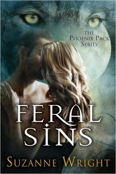 Feral Sins (The Phoenix Pack Series Book 1) - Kindle edition by Suzanne Wright. Paranormal Romance Kindle eBooks @ Amazon.com.