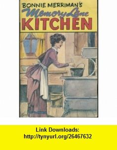 Bonnie Merrimans Memory Lane Kitchen Bonnie Merriman, George Turner ,   ,  , ASIN: B000YBDCZU , tutorials , pdf , ebook , torrent , downloads , rapidshare , filesonic , hotfile , megaupload , fileserve