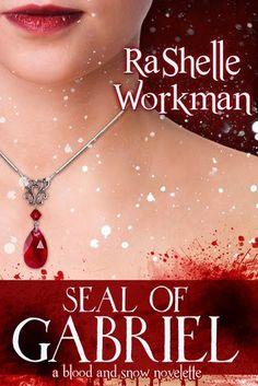 7. SEAL OF GABRIEL  - SAGA BLOOD AND SNOW, RASHELLE WORKMAN http://bookadictas.blogspot.com/2014/09/saga-blood-and-snow-rashelle-workman.html
