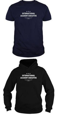 INTERNATIONAL ACCOUNT EXECUTIVE JOBS T-SHIRT GUYS LADIES YOUTH TEE HOODIES SWEAT SHIRT  Guys Tee Hoodie Sweat Shirt Ladies Tee Youth Tee Guys V-Neck Ladies V-Neck Unisex Tank Top Unisex Longsleeve Tee Cm T Shirt Advertising Cm T Shirt Advertising Advertising Helps Me Decide T Shirt Advertising T Shirts On Facebook