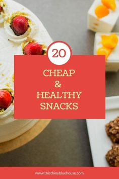 20 Cheap & Healthy Snack ideas for the whole family | Food | Snacks | Healthy Snacks | Frugal Snacks | Grocery Budget