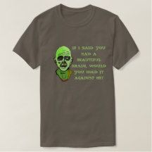 Beautiful brain Zombie T-Shirt (dark)