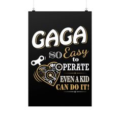 """""""Gaga So Easy To Operate Even A Kid Can Do It!"""" Fine Art Poster"""
