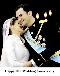 misshonoriaglossop:  Crown Prince Felipe and Crown Princess Letizia of Spain celebrate their 10th Wedding Anniversary today April 22, 2014 (m. April 22, 2004)