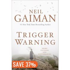 Trigger Warning: Short Fictions and Disturbances by Neil Gaiman Published: February 2015 by William Morrow & Company Format: Paper Book Length: 354 pages Genre: Short Stories, Fantasy, Horror, Paranormal, Poetry Goodreads Neil Gaiman, Great Books To Read, New Books, Good Books, Short Fiction Stories, Short Stories, Reading Lists, Book Lists, Reading Record