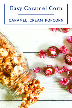 Make this simple and delicious caramel popcorn with the easy recipe from Everyday Party Magazine #CaramelCorn #CaramelCreams #Sponsored