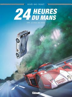 Buy 24 Heures du Mans - Le Choc des Titans by Bad, LF Bollée, Robert Paquet and Read this Book on Kobo's Free Apps. Discover Kobo's Vast Collection of Ebooks and Audiobooks Today - Over 4 Million Titles! Le Choc Des Titans, Samba, Grand Prix, Toyota, Course Automobile, Ad Car, Exotic Sports Cars, Poster Series, Best Classic Cars