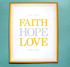 8x10 Flat Faith Hope and Love Wedding Sign in Gray and Yellow  - READY TO SHIP. $6.50, via Etsy.
