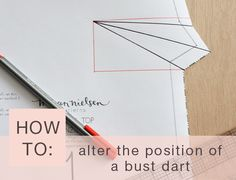 How to alter the position of a bust dart. From: http://blog.megannielsen.com/2012/09/how-to-alter-bust-dart-height/