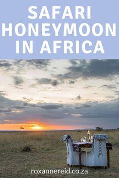 Safari honeymoon in Africa: romantic breaks for nature lovers - Roxanne Reid
