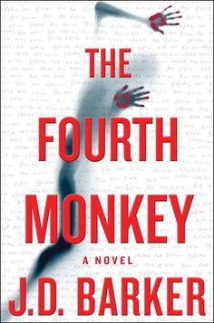 "The Fourth Monkey by J.D. Barker --- The most anticipated thriller of the year - Optioned for both film and television  Se7en meets The Silence of the Lambs in this dark and twisting novel from the author Jeffery Deaver called, ""A talented writer with a delightfully devious,,,"