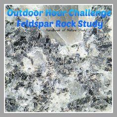 Outdoor Hour Challenge Feldspar Rock Study 2 @handbookofnaturestudy