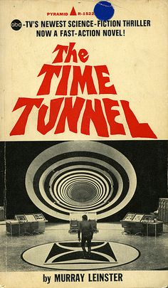 Classic Film and TV Café: The Time Tunnel: A Retrospective on Irwin Allen's Classic Science Fiction Series Sci Fi Books, Sci Fi Movies, Great Tv Shows, Old Tv Shows, Science Fiction Books, Pulp Fiction, The Time Tunnel, Tunnel Book, Sci Fi Tv Shows