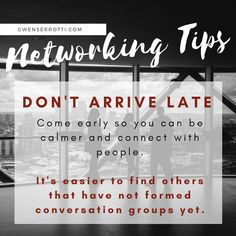 Networking Tips: Tip 6 - Don't arrive late. Come early so you can be calmer and connect with people. It is also easier to find others that have not formed conversation groups yet. Effort, Conversation, Connection, Calm, Tips, People, Advice, People Illustration, Folk