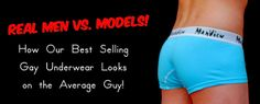 AdamMaleBlog - Gay Culture, Gay Sex Toys, and more...: Real Men Vs. Models: How Our Best Selling Gay Underwear Looks on the Average Guy