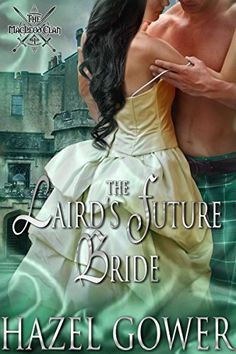 The Laird's Future Bride (The MacLeod Clan Book 1) by Hazel Gower http://www.amazon.com/dp/B00ZQR5VB0/ref=cm_sw_r_pi_dp_mGAGvb1WP3PYY