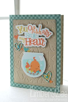 Cute Fish Card by DT Member KimberlyRae using Follow You Heart I Want It All Bundle by My Mind's Eye