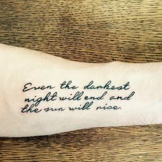 """""""Even the darkest night will end and the sun will rise."""" - Victor Hugo, Les Miserables. Script tattoo."""