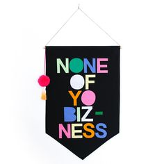 none of yo biz-ness