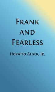 Frank and Fearless (Illustrated)