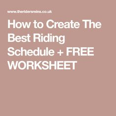 How to Create The Best Riding Schedule + FREE WORKSHEET