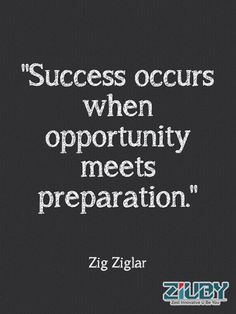 #Ziuby #Quotes #Success #Opportunity #Preparation http://www.ziuby.com/