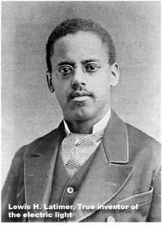 Lewis Howard Latimer:  The TRUE Inventor of the Electric Light! (1848–1928)