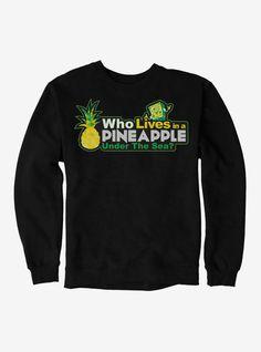 SpongeBob SquarePants Lives In A Pineapple Under The Sea Sweatshirt