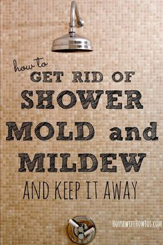 Here's how to get rid of shower mold and mildew easily and 6 steps to keep it away for good!