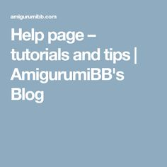 Help page – tutorials and tips | AmigurumiBB's Blog