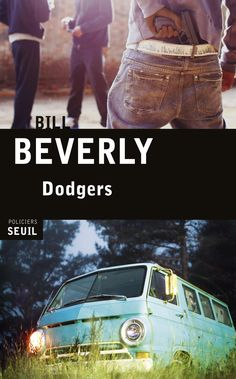 Dodgers / Bill Beverly. Seuil, 2016.