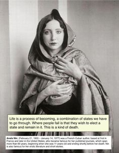 Life is a process of becoming...   Anais Nin quote.
