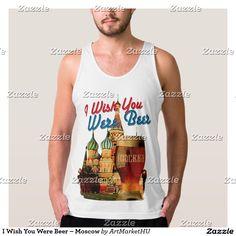 I Wish You Were Beer – Moscow  (Храм Василия Блаженного, Москва) – Tank Top
