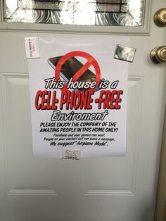 Put this on my front door... Guests are expected to be cell phone free