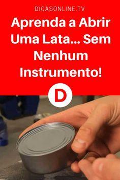 Como abrir lata | Aprenda a Abrir Uma Lata... Sem Nenhum Instrumento! | Muito mais fácil do que se imagina por aí!