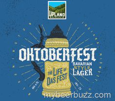 mybeerbuzz.com - Bringing Good Beers & Good People Together...: Upland Oktoberfest Coming 8/1
