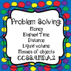 Word Problems-Money, Time, Distance, liquid volume, & mass