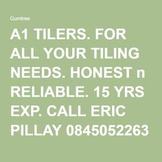 A1 TILERS. FOR ALL YOUR TILING NEEDS. HONEST n RELIABLE. 15 YRS EXP. CALL ERIC PILLAY 0845052263 | Other | Gumtree South Africa | 166054752