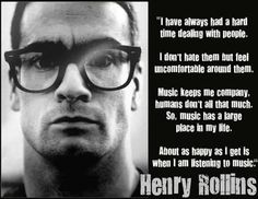 Wise words from Henry Rollins of Black Flag