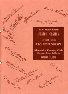 Program for the San Fernando Junior Cosmos Seventh Annual Fashion Show at Glen-Aire Country Club in Sherman Oaks, October 23, 1954. The event was a benefit to raise funds to redecorate the Young Women's Christian Association (YWCA) House in San Fernando. The show featured fashions from Lucille's 'Round the Clock shop in San Fernando and Judan Originals in Inglewood. San Fernando Women's Club Collection. San Fernando Valley History Digital Library.