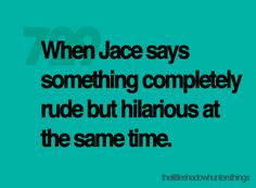 Mortal Instruments - He Just Does That