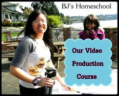 BJ's Homeschool - Our Journey Towards College: Creativity in our Homeschool - Our Video Making Course