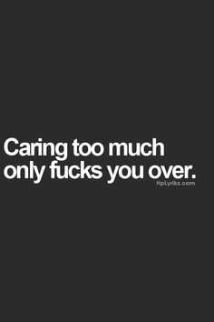 Why does caring too much for someone ultimately lead