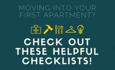 Prepare to move into your first apartment with these handy checklists. Prepare to move into your first apartment with these handy checklists.