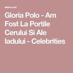 Gloria Polo - Am Fost La Portile Cerului Si Ale Iadului - Celebrities