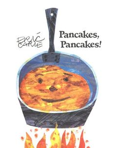 Cute book about pancakes from Eric Carle